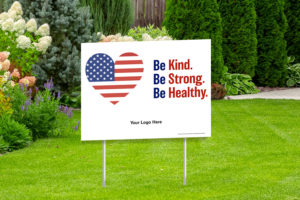 Be Kind Be Stong Be Healthy Yard Sign